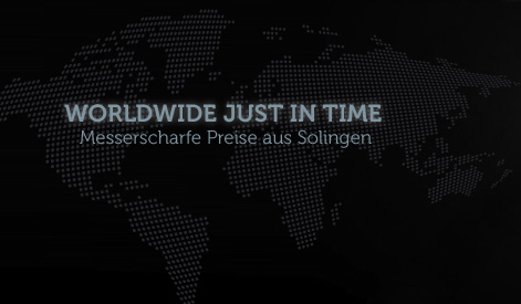 Worldwide just in time - Messerscharfe Preise aus Solingen